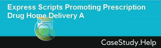 Express Scripts Promoting Prescription Drug Home Delivery A