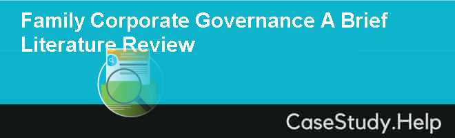 Family Corporate Governance A Brief Literature Review
