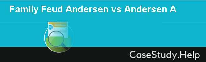Family Feud Andersen vs Andersen A
