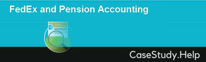 FedEx and Pension Accounting Case Solution