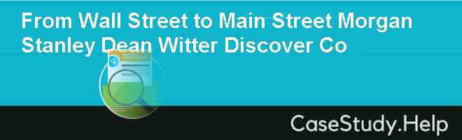 From Wall Street to Main Street Morgan Stanley Dean Witter Discover  Co