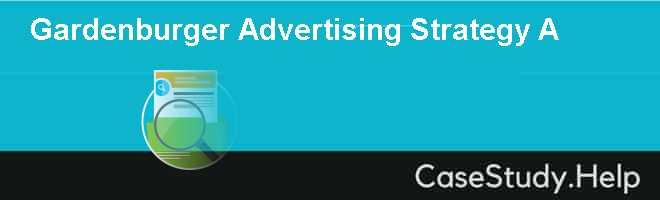 Gardenburger Advertising Strategy A