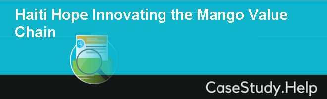 Haiti Hope Innovating the Mango Value Chain