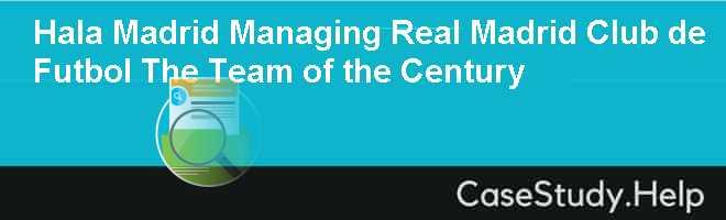 Hala Madrid: Managing Real Madrid Club de Futbol, The Team of the Century