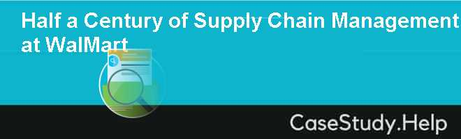 supply chain management at wal mart case analysis