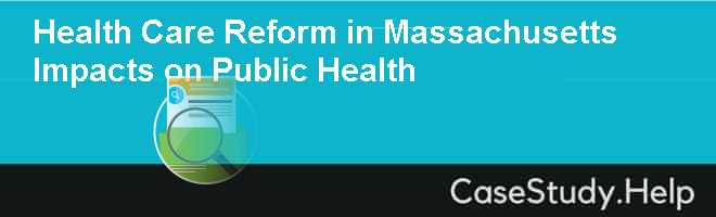 Health Care Reform in Massachusetts Impacts on Public Health
