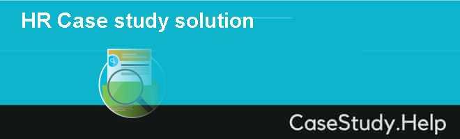 HR Case study solution