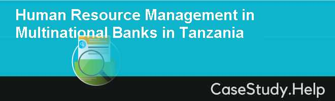 Human Resource Management in Multinational Banks in Tanzania