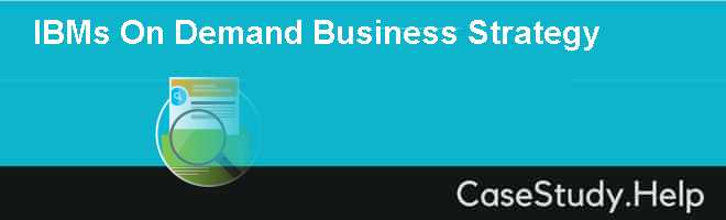 IBMs On Demand Business Strategy