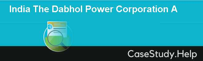 India The Dabhol Power Corporation A