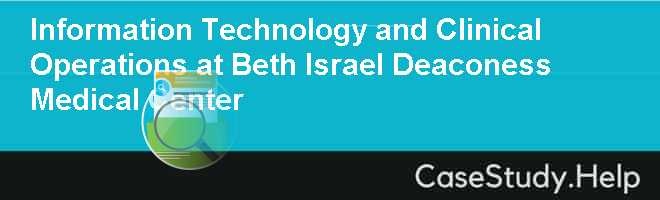 Information Technology and Clinical Operations at Beth Israel Deaconess Medical Center