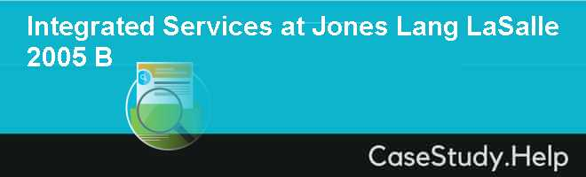 Integrated Services at Jones Lang LaSalle 2005 B