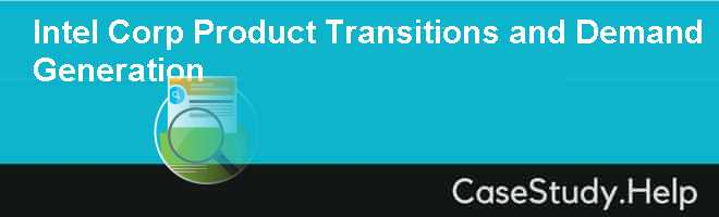 Intel Corp Product Transitions and Demand Generation