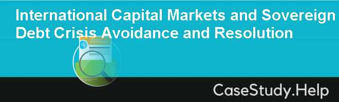 International Capital Markets and Sovereign Debt Crisis Avoidance and Resolution