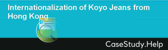 Internationalization of Koyo Jeans from Hong Kong Case Solution