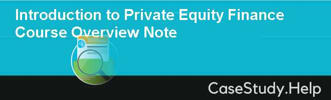 Introduction to Private Equity Finance Course Overview Note