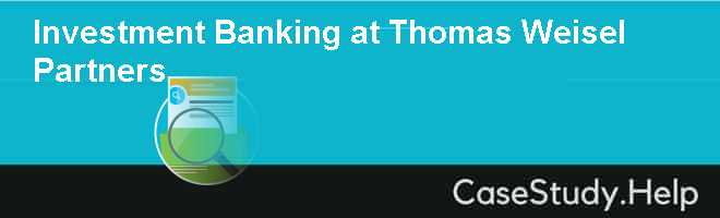 Investment Banking at Thomas Weisel Partners