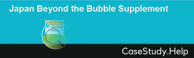 Japan Beyond the Bubble Supplement