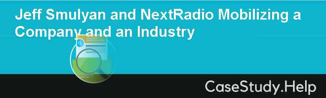 Jeff Smulyan and NextRadio Mobilizing a Company and an Industry