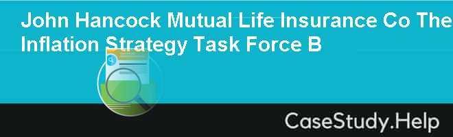 John Hancock Mutual Life Insurance Co The Inflation Strategy Task Force B