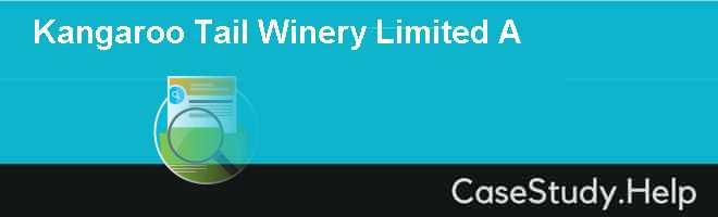 Kangaroo Tail Winery Limited A