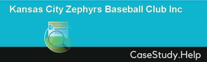 Kansas City Zephyrs Baseball Club Inc