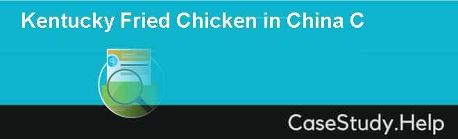 Kentucky Fried Chicken in China C