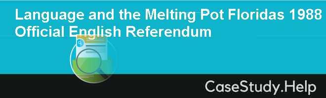 Language and the Melting Pot Floridas 1988 Official English Referendum