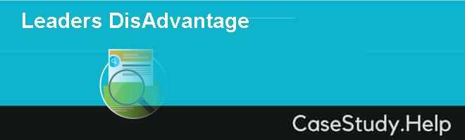 Leaders DisAdvantage