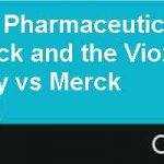 Lessons from Pharmaceutical Product Litigation: Merck and the Vioxx Withdrawal, Cona & McDarby vs. Merck