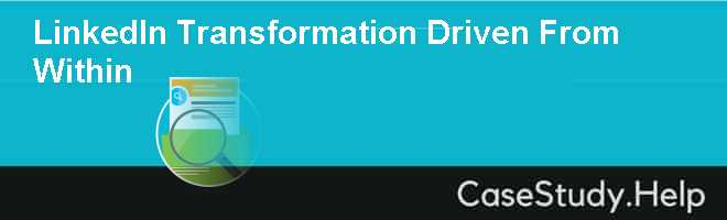 LinkedIn Transformation Driven From Within