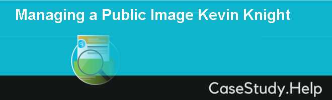 Managing a Public Image Kevin Knight