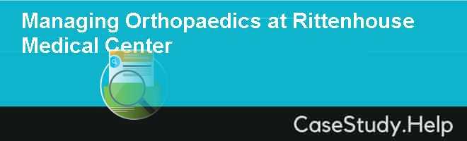 Managing Orthopaedics at Rittenhouse Medical Center