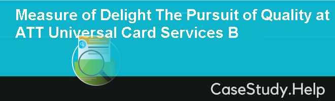 measure delight persuit quality t universal card service