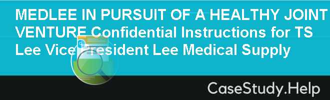 the medlee case Medlee: in pursuit of a healthy joint venture - general information is a harvard business (hbr) case study on strategy & execution , fern fort university provides hbr case study assignment help for just $11.