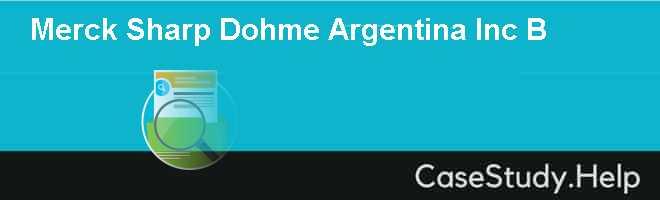 Merck Sharp  Dohme Argentina Inc B