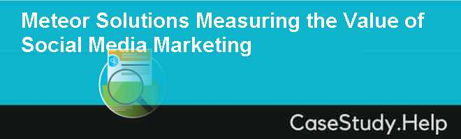 Meteor Solutions Measuring the Value of Social Media Marketing