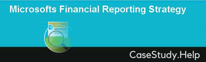 Microsofts Financial Reporting Strategy