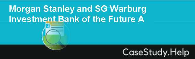 Morgan Stanley and SG Warburg Investment Bank of the Future A