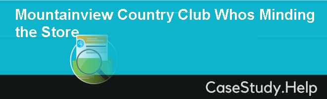 Mountainview Country Club Whos Minding the Store