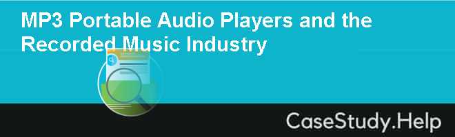 MP3 Portable Audio Players and the Recorded Music Industry