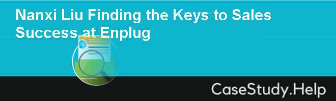 Nanxi Liu Finding the Keys to Sales Success at Enplug Case Solution