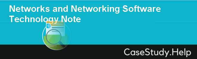Networks and Networking Software Technology Note