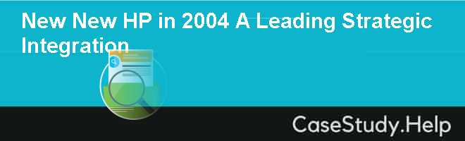 New New HP in 2004 A Leading Strategic Integration