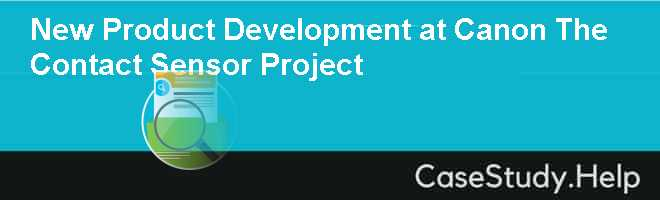 New Product Development at Canon The Contact Sensor Project
