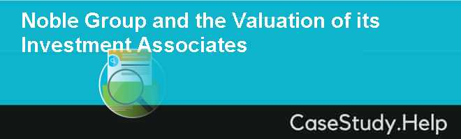 Noble Group and the Valuation of its Investment Associates