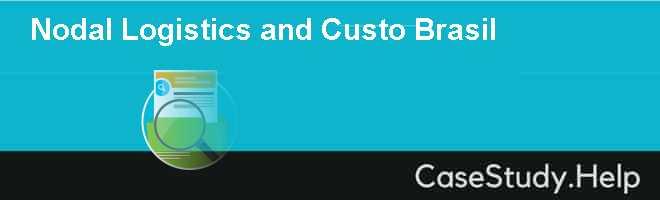 Nodal Logistics and Custo Brasil