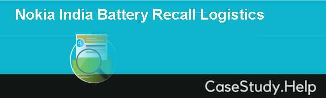 Nokia India Battery Recall Logistics