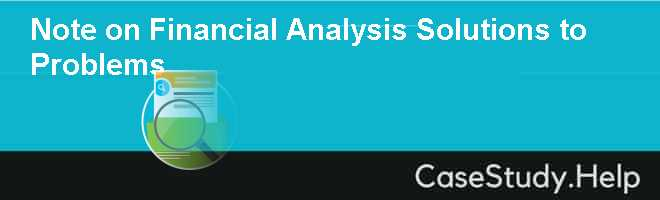Note on Financial Analysis Solutions to Problems