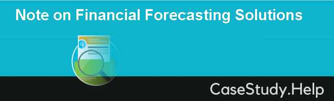 Note on Financial Forecasting Solutions Case Solution
